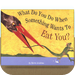 What Do You Do When Something Wants to Eat You by Steve Jenkins